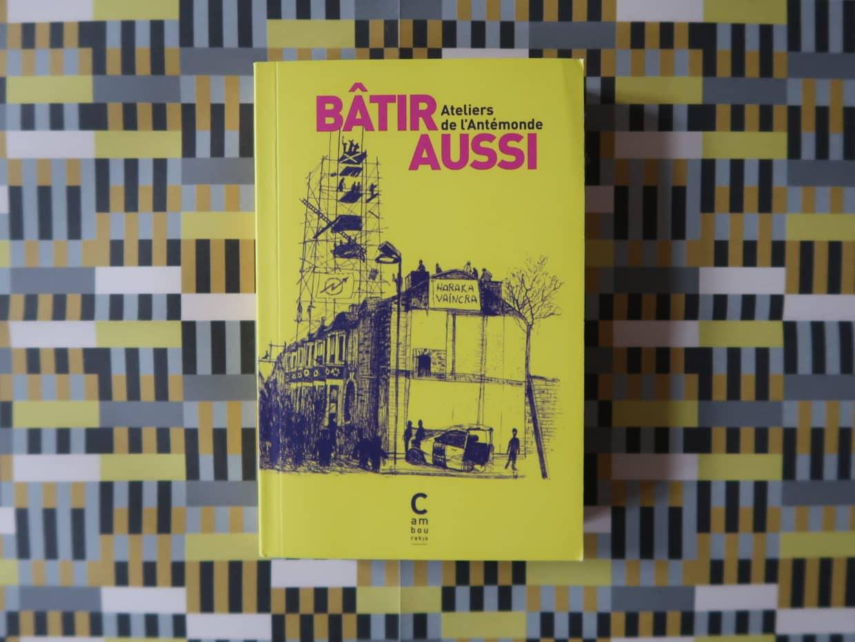 Livre Bâtir aussi des Ateliers de l'Antémonde