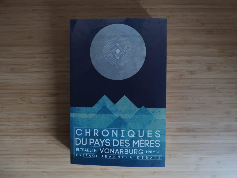 Livre Chroniques du Pays des Mères d'Élisabeth Vonarburg