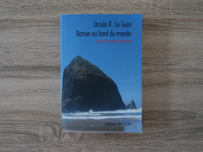 Livre Danser au bord du monde d'Ursula K. Le Guin